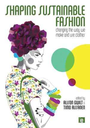 Shaping Sustainable Fashion: Changing the Way We Make and Use Clothes (Paperback) book cover