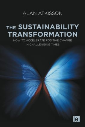 The Sustainability Transformation: How to Accelerate Positive Change in Challenging Times (Paperback) book cover