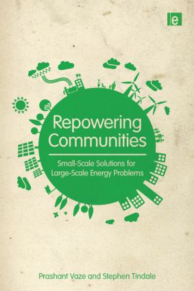 Repowering Communities: Small-Scale Solutions for Large-Scale Energy Problems, 1st Edition (Paperback) book cover