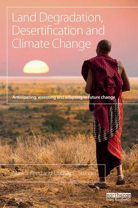Land Degradation, Desertification and Climate Change: Anticipating, assessing and adapting to future change (Paperback) book cover