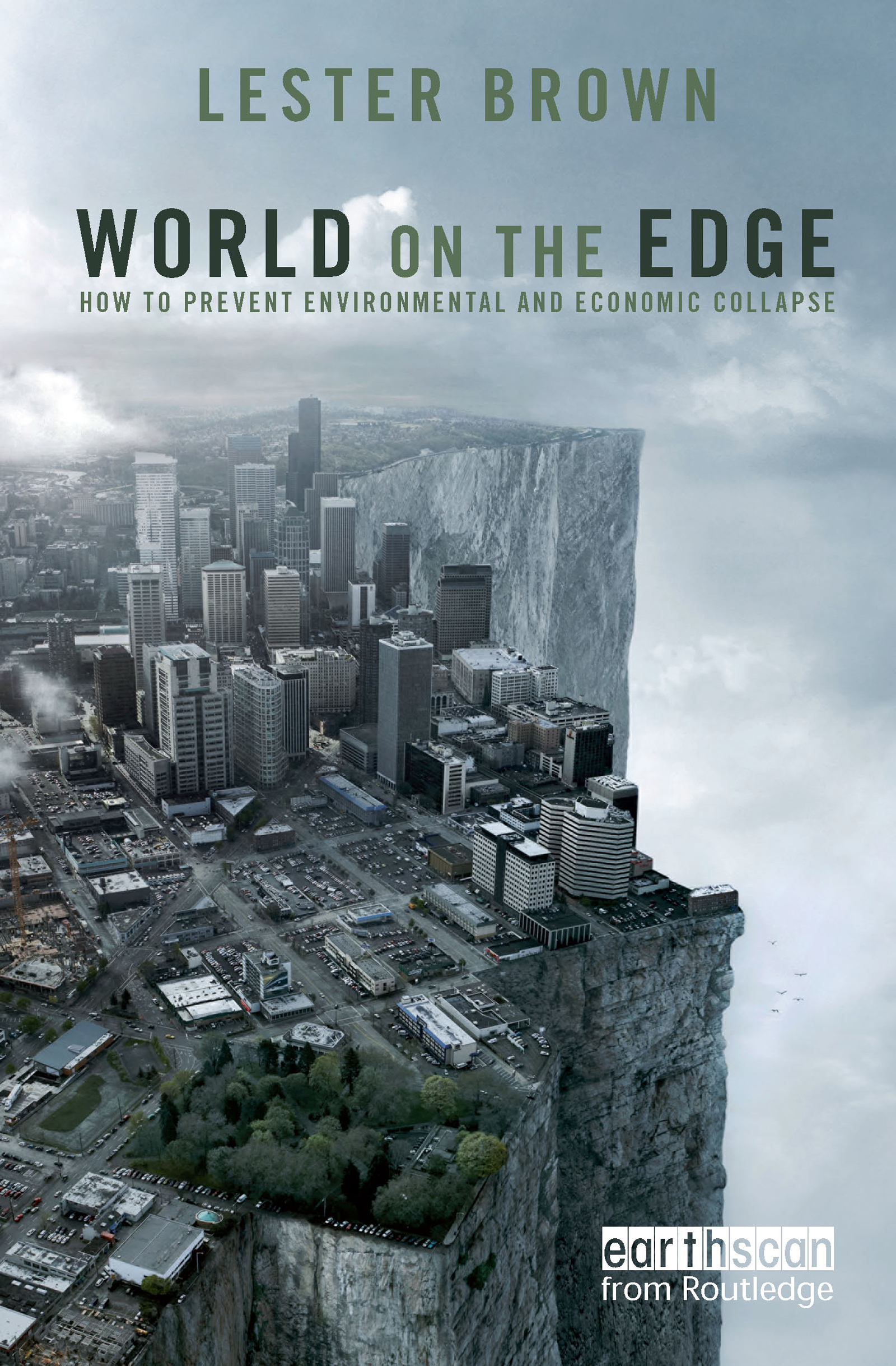 World on the Edge: How to Prevent Environmental and Economic Collapse, 1st Edition (Paperback) book cover