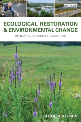 Ecological Restoration and Environmental Change: Renewing Damaged Ecosystems (Hardback) book cover