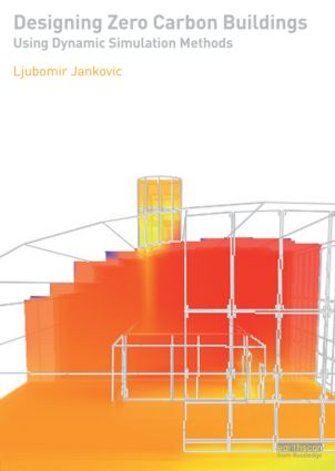 Designing Zero Carbon Buildings Using Dynamic Simulation Methods (Paperback) book cover