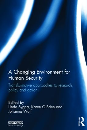 A Changing Environment for Human Security: Transformative Approaches to Research, Policy and Action (Hardback) book cover
