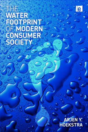 The Water Footprint of Modern Consumer Society: 1st Edition (Hardback) book cover