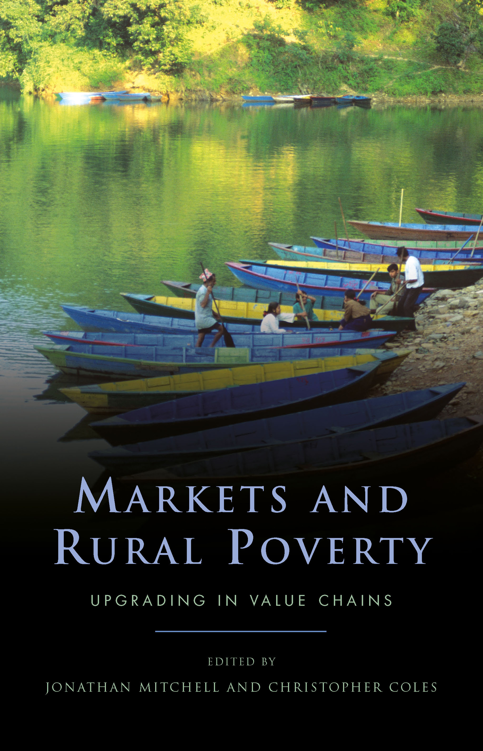 Markets and Rural Poverty: Upgrading in Value Chains (Hardback) book cover