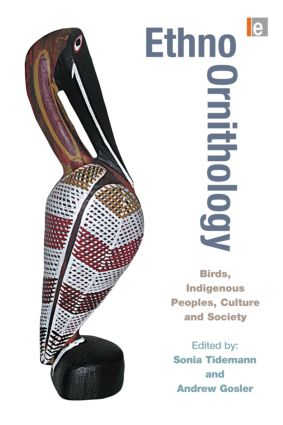 Ethno-ornithology: Birds, Indigenous Peoples, Culture and Society (Paperback) book cover