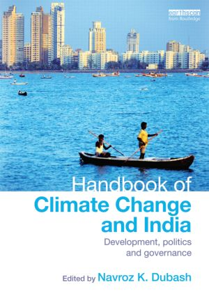 Handbook of Climate Change and India: Development, Politics and Governance (Hardback) book cover