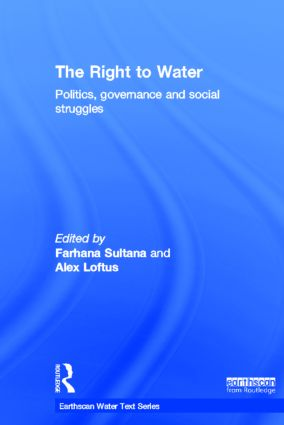 The Right to Water: Politics, Governance and Social Struggles book cover