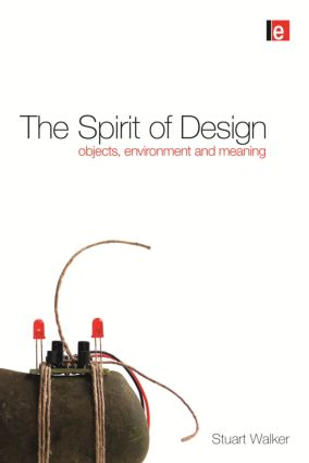 The Spirit of Design: Objects, Environment and Meaning (Paperback) book cover