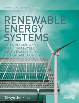 Renewable Energy Systems: The Earthscan Expert Guide to Renewable Energy Technologies for Home and Business (Hardback) book cover