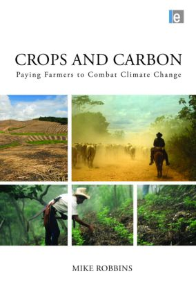 Crops and Carbon: Paying Farmers to Combat Climate Change (Hardback) book cover