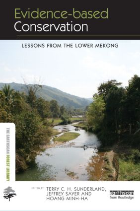 Evidence-based Conservation: Lessons from the Lower Mekong, 1st Edition (Hardback) book cover
