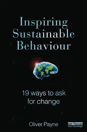 Inspiring Sustainable Behaviour: 19 Ways to Ask for Change, 1st Edition (Hardback) book cover