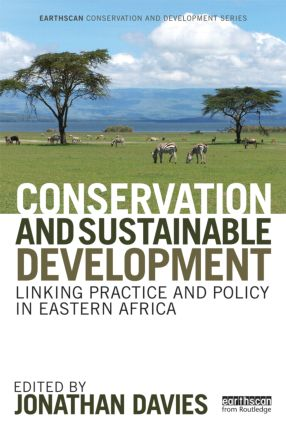 Conservation and Sustainable Development: Linking Practice and Policy in Eastern Africa (Hardback) book cover