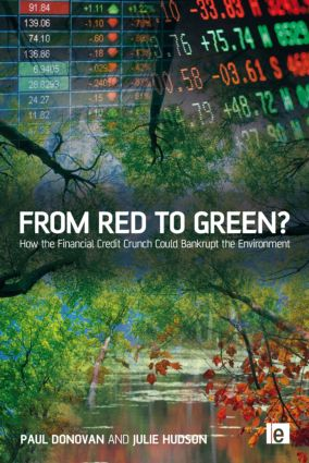 From Red to Green?: How the Financial Credit Crunch Could Bankrupt the Environment (Hardback) book cover