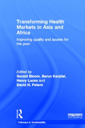 Transforming Health Markets in Asia and Africa: Improving Quality and Access for the Poor book cover
