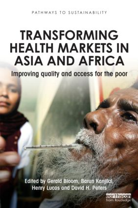 Transforming Health Markets in Asia and Africa: Improving Quality and Access for the Poor (Paperback) book cover