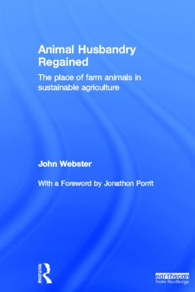 Animal Husbandry Regained: The Place of Farm Animals in Sustainable Agriculture, 1st Edition (Hardback) book cover