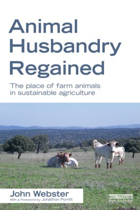 Animal Husbandry Regained: The Place of Farm Animals in Sustainable Agriculture, 1st Edition (Paperback) book cover