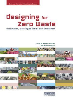 Designing for Zero Waste: Consumption, Technologies and the Built Environment, 1st Edition (Paperback) book cover