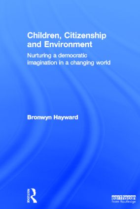 Children, Citizenship and Environment: Nurturing a Democratic Imagination in a Changing World, 1st Edition (Hardback) book cover