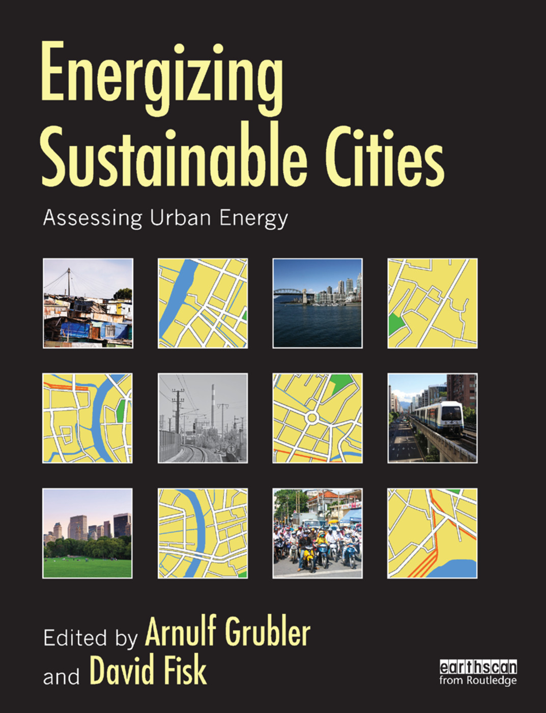 Energizing Sustainable Cities: Assessing Urban Energy (Paperback) book cover