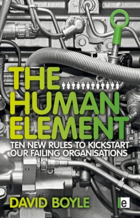 The Human Element: Ten New Rules to Kickstart Our Failing Organizations, 1st Edition (e-Book) book cover