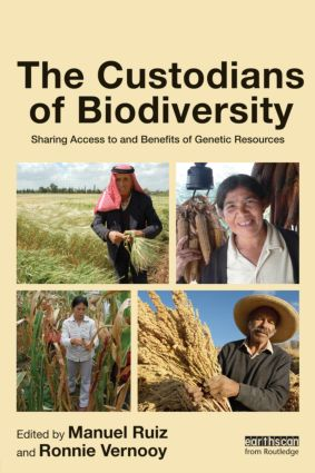 The Custodians of Biodiversity: Sharing Access to and Benefits of Genetic Resources book cover