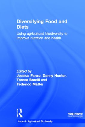 Diversifying Food and Diets: Using Agricultural Biodiversity to Improve Nutrition and Health (Hardback) book cover