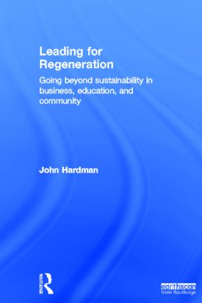 Leading For Regeneration: Going Beyond Sustainability in Business Education, and Community book cover