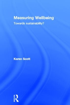 Measuring Wellbeing: Towards Sustainability? (Hardback) book cover