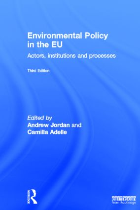 Environmental Policy in the EU: Actors, institutions and processes, 3rd Edition (Hardback) book cover
