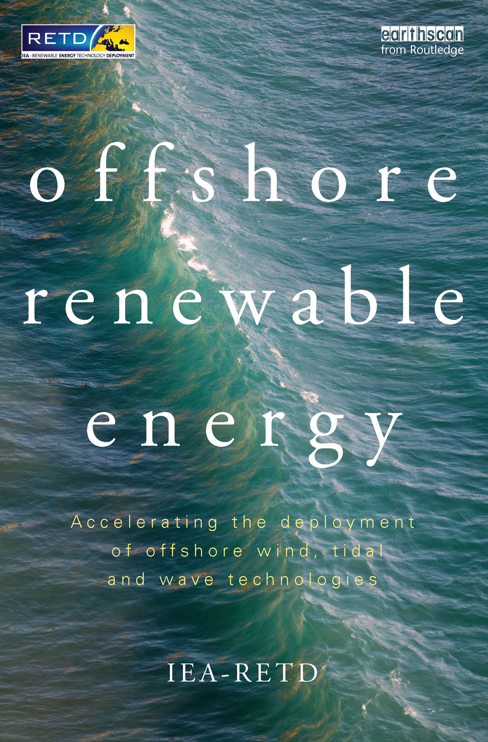 Offshore Renewable Energy: Accelerating the Deployment of Offshore Wind, Tidal, and Wave Technologies (Hardback) book cover