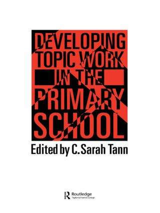 Developing Topic Work In The Primary School: 1st Edition (Hardback) book cover