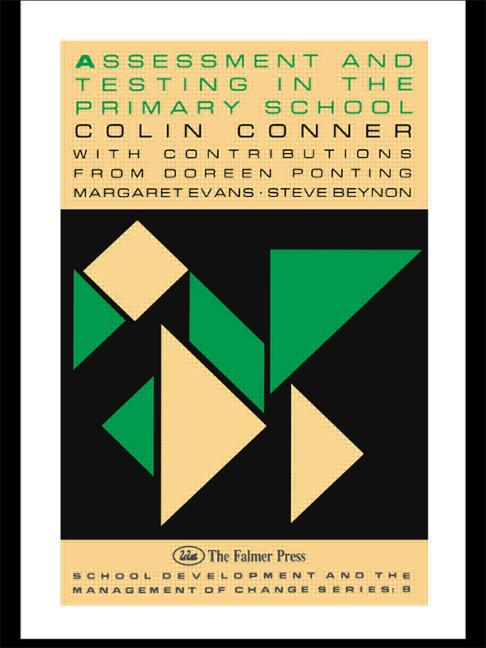 Assessment And Testing In The Primary School (Paperback) book cover