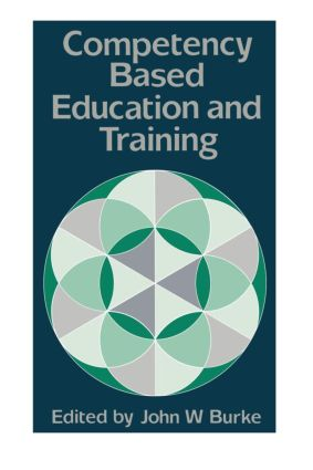 Competency Based Education And Training: 1st Edition (Paperback) book cover