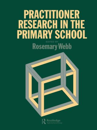 Practitioner Research In The Primary School (Hardback) book cover