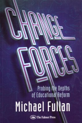 Change Forces: Probing the Depths of Educational Reform, 1st Edition (Paperback) book cover