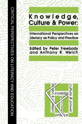 Knowledge, Culture And Power: International Perspectives On Literacy As Policy And Practice (Paperback) book cover
