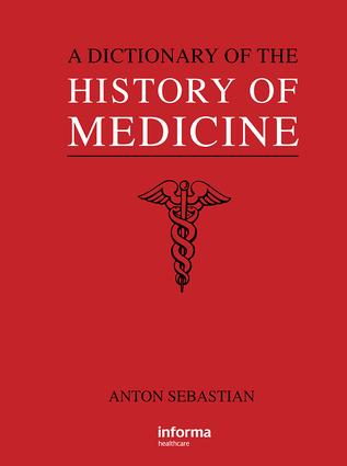 A Dictionary of the History of Medicine: 1st Edition (Hardback) book cover