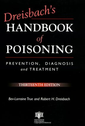 Dreisbach's Handbook of Poisoning: Prevention, Diagnosis and Treatment, Thirteenth Edition, 1st Edition (Paperback) book cover