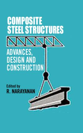 Composite Steel Structures: Advances, design and construction, 1st Edition (Hardback) book cover