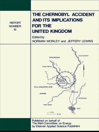 The Chernobyl Accident and its Implications for the United Kingdom: Watt Committee: report no 19 book cover