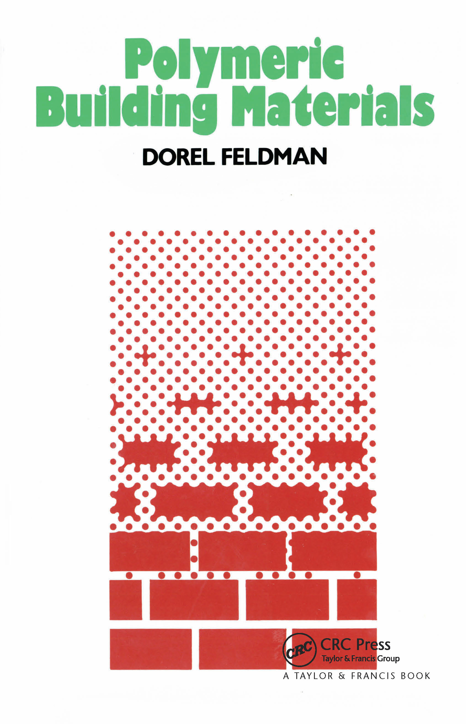 Polymeric Building Materials: 1st Edition (Hardback) book cover