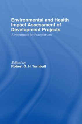 Environmental and Health Impact Assessment of Development Projects: A handbook for practitioners, 1st Edition (Hardback) book cover