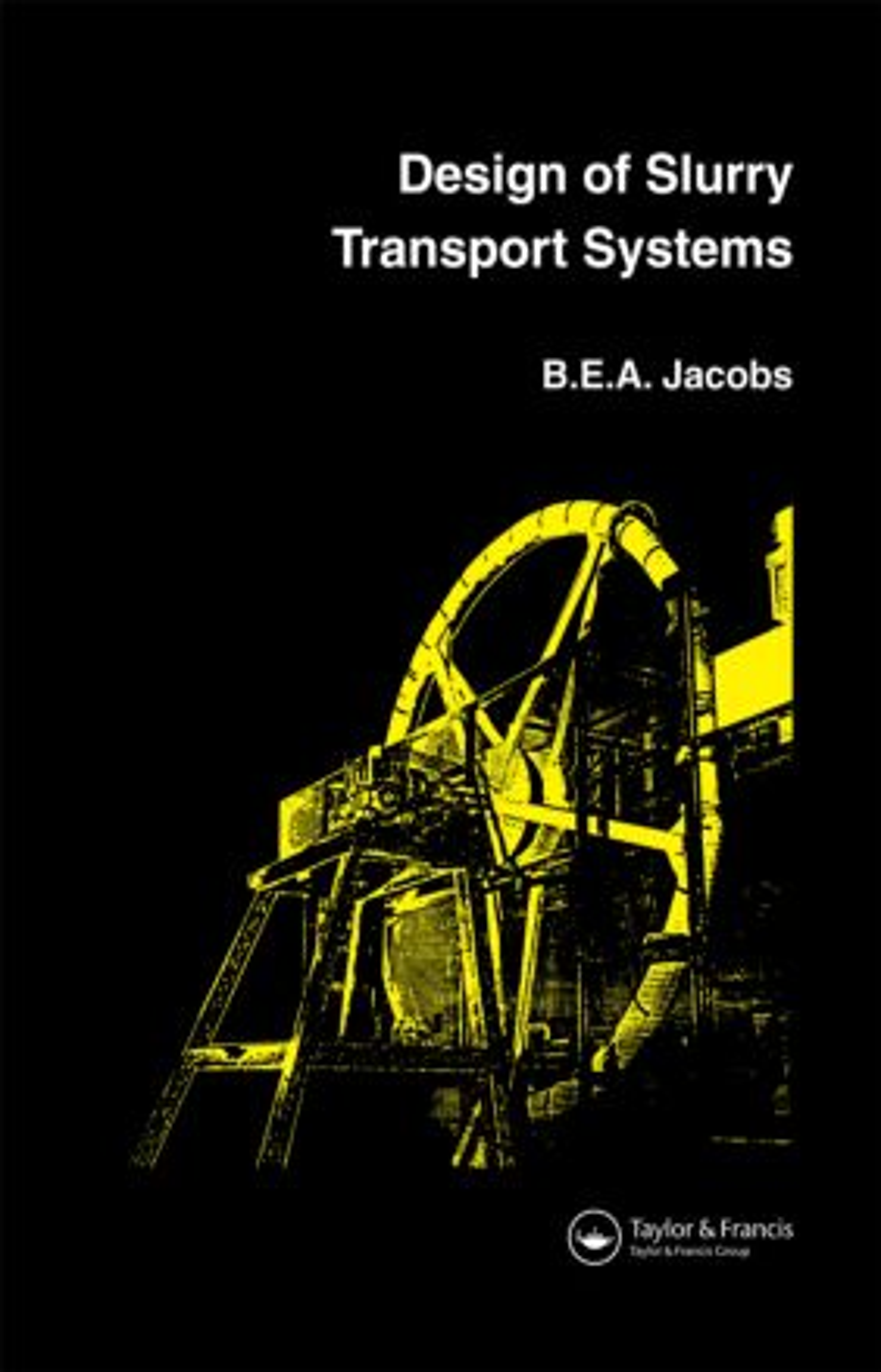Design of Slurry Transport Systems: 1st Edition (Hardback) book cover