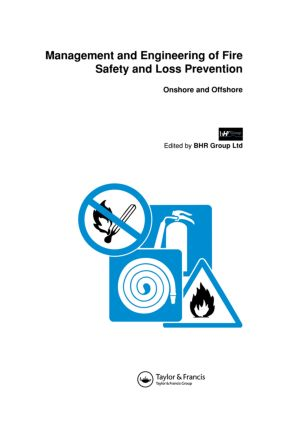 Management and Engineering of Fire Safety and Loss Prevention: Onshore and offshore, 1st Edition (e-Book) book cover