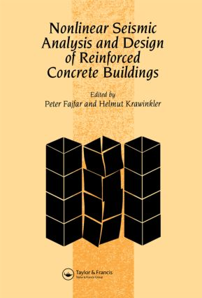 Nonlinear Seismic Analysis and Design of Reinforced Concrete Buildings: Workshop on Nonlinear Seismic Analysis of Reinforced Concrete Buildings, Bled, Slovenia, Yugoslavia, 13-16 July 1992, 1st Edition (Hardback) book cover
