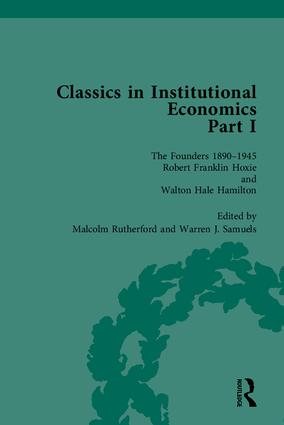 Classics in Institutional Economics, Part I: The Founders - Key Texts, 1890-1945, 1st Edition (Hardback) book cover